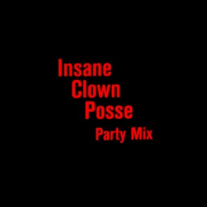 Album Party Mix from Insane Clown Posse