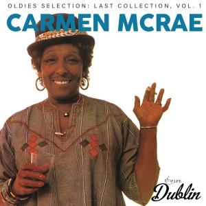 Carmen McRae的專輯Oldies Selection: Last Collection, Vol. 1