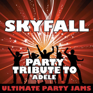 Ultimate Party Jams的專輯Skyfall (Party Tribute to Adele)