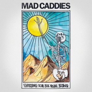 Album Waiting for the Real Thing from Mad Caddies