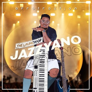 Album The Launch of JazzYano from Afrotraction