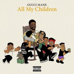 收聽Gucci Mane的All My Children歌詞歌曲