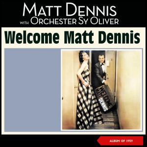 Album Welcome Matt Dennis (Album of 1955) from Matt Dennis