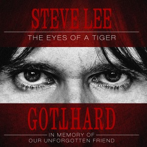 Gotthard的專輯Steve Lee - The Eyes of a Tiger: In Memory of Our Unforgotten Friend!