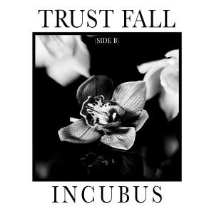 Trust Fall (Side B) dari Incubus