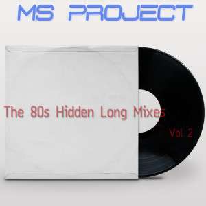 Album The 80s Hidden Long Versions, Vol. 2 from Ms Project