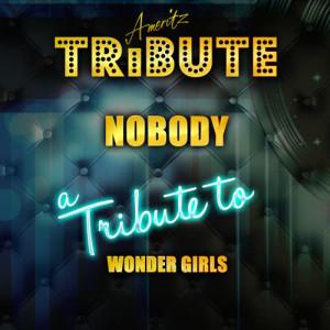 Ameritz Top Tracks的專輯Nobody (A Tribute to Wonder Girls)