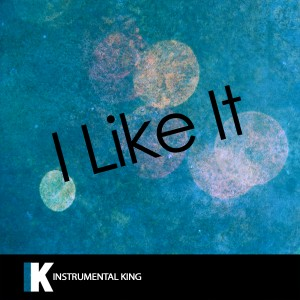 Instrumental King的專輯I Like It (In the Style of Cardi B, Bad Bunny & J Balvin) [Karaoke Version] - Single
