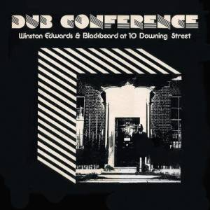 Album Dub Conference (Winston Edwards & Blackbeard at 10 Downing Street) from Blackbeard