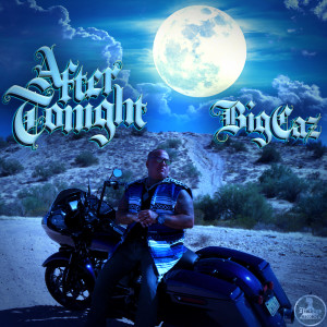 Album After Tonight from Big Caz