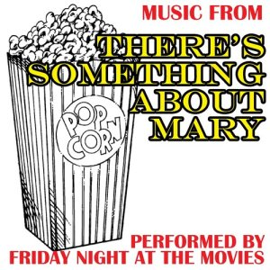 Friday Night At The Movies的專輯Music From: There's Something About Mary