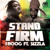 J Boog Album Stand Firm (feat. Sizzla) - Single Mp3 Download