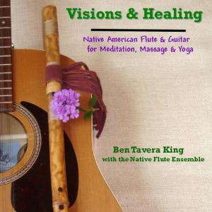 Native Flute Ensemble的專輯Visions & Healing: Native American Flute & Guitar for Meditation, Massage & Yoga
