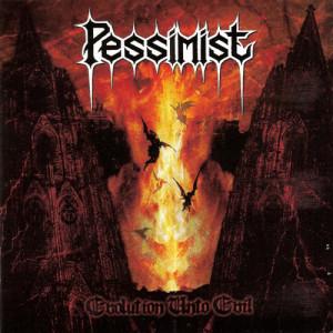 Album Evolution Unto Evil from Pessimist