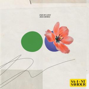 Album For My Love (KDA Remix) from Saint Saviour