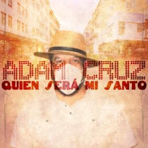 Album Quien Será Mi Santo from Adam Cruz
