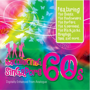 Recollecting Singapore 60s 2007 Various Artists