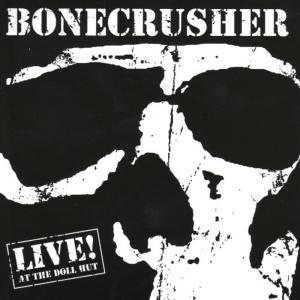 Bone Crusher的專輯Live at the Doll Hut