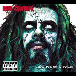 Past, Present & Future 2009 Rob Zombie