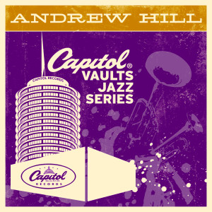 The Capitol Vaults Jazz Series 2005 Andrew Hill