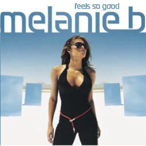 Feels So Good 2001 Melanie B