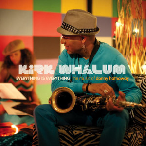 Album Everything Is Everything from Kirk Whalum