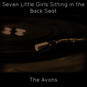 Album Seven Little Girls Sitting in the Back Seat from The Avons