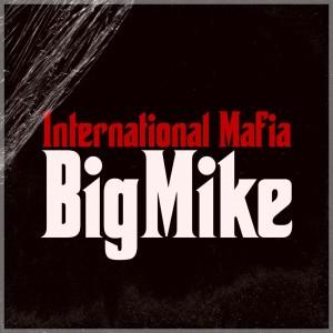 Album International Mafia (Explicit) from Big Mike