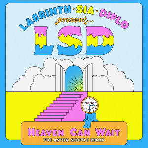 LSD的專輯Heaven Can Wait (The Aston Shuffle Remix)
