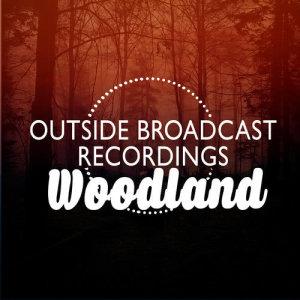 Outside Broadcast Recordings: Woodland