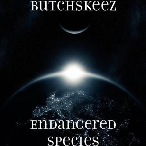 Album Endangered Species (Explicit) from ButchSkeez