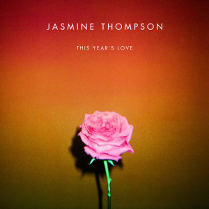 收聽Jasmine Thompson的This Year's Love歌詞歌曲