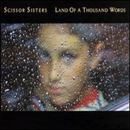 Scissor Sisters的專輯Land Of A Thousand Words