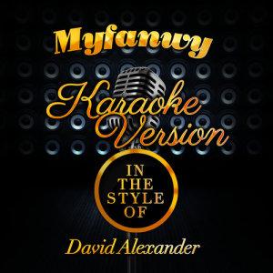 Karaoke - Ameritz的專輯Myfanwy (In the Style of David Alexander) [Karaoke Version] - Single