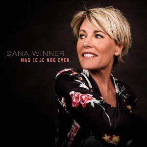 Album Mag Ik Je Nog Even from Dana Winner