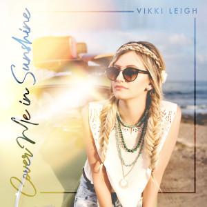 Cover Me In Sunshine dari Vikki Leigh