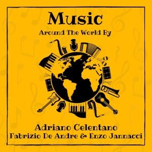 Music Around the World by Adriano Celentano, Fabrizio De Andre & Enzo Jannacci