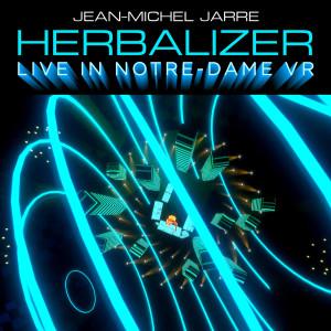 Album Herbalizer (Live In Notre-Dame VR) from Jean-Michel Jarre