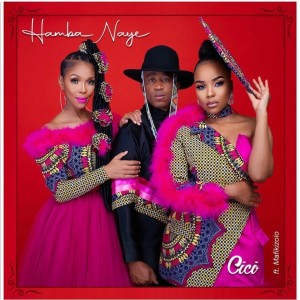 Listen to Hamba Naye song with lyrics from CICI