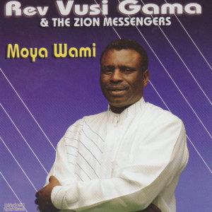Album Moya Wami from Rev Vusi Gama & The Zion Messengers