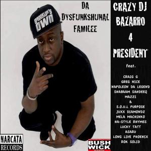 Album Crazy DJ Bazarro 4 President from Da Dysfunkshunal Familee