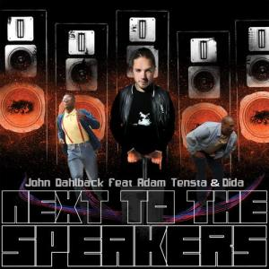 Next To The Speakers 2011 John Dahlbäck