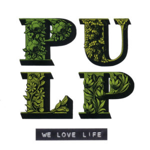 Pulp的專輯We Love Life