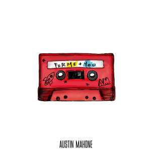 Austin Mahone的專輯For Me + You