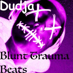 Album Blunt Trauma Beats (Explicit) from Dudja