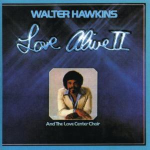 Album Love Alive II from Walter Hawkins