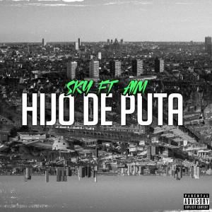 Sky的專輯Hijo de puta (Explicit)