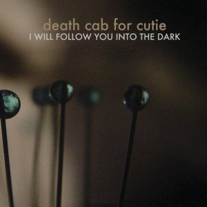 Listen to I Will Follow You into the Dark (Album Version) song with lyrics from Death Cab For Cutie