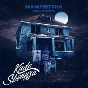 Album Kade Sbenuza Single from Mampintsha
