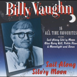 Sail Along Silv'ry Moon 1999 Billy Vaughn